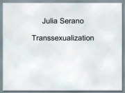 0302 class notes Julia Serano - Transsexualization - Class Notes