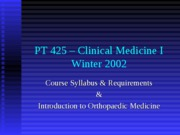 PT 425 Orthopaedics Intro