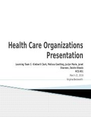 Health Care Organizations Presentation- Team C-3.pptx