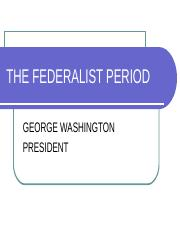 Lecture 13 The Federalist Period lecture 13.ppt THIS ONE (1)