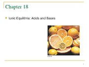 CHAPTER 18 Ionic Equilibria 1 Acids and Bases.ppt