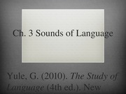 Chapter 3 The Sounds of Language Fall2012