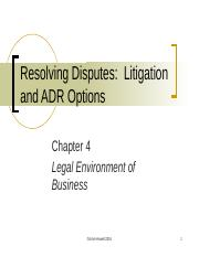 Ch4-Resolving Disputes- Litigation and ADR.pptx