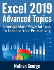 Excel 2019 Advanced Topics Leverage More Powerful Tools to Enhance Your Productivity (Excel 2019 Mas