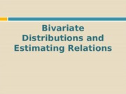 2. Bivariate Distributions and Estimating Relations.ppt