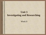 Week 9 - Investigating and Researching