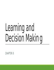 Ch. 8- Leraning and Decision-Making.pptx