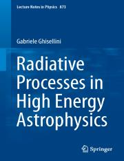 LNP0873 Gabriele Ghisellini (auth.) - Radiative Processes in High Energy Astrophysics (Springer Inte