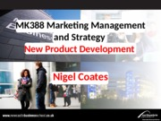 MK0388 Lectures 3 & 4 New Product Development 21 Sep 15