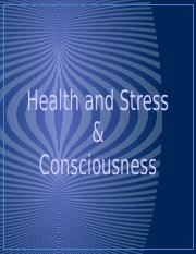 Slides-Ch.10 Health  Stress AND Ch.4 Consciousness