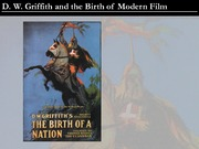 HSTAA 365 D.W. Griffith and the Birth of Modern Film