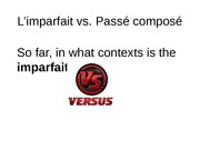 FREN 102-202 L'imparfait vs. Passe Compose pptx Jan 28th COMPT 3