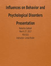 NSabbah_Influences on Behavior and Psychological Disorders Presentation