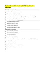 Topics In Cultural Studies Study Guide Unit 1 Determine Knowledge (AutoRecovered).docx
