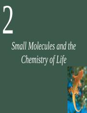 Life10e Ch02 Lecture-Small Molecules and the Chemistry of Life.ppt