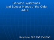 Geriatric Syndromes and Special Needs 10 15 2010 HANDOUT