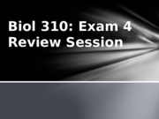 Biol 310_Review Session Exam 4.pptx