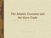 The Atlantic Economy and the Slave Trade