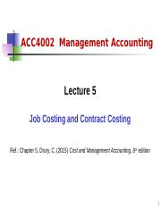 ACC4002 Lecture 5 - Job Costing and Contract Costing