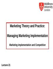 MKT1120 Lecture 21 Managing Marketing Implementation.ppt