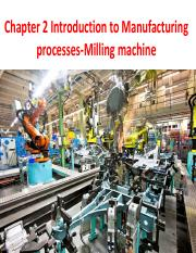 Chapter 2.2 Introduction to Manufacturing processes-Milling machine