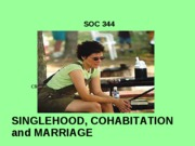 SOC 344 SINGLE COHABITATION MARRIAGE 1