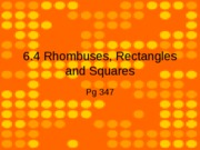 6.4 Rhombuses, rectangles, squares