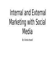 Internal and External Marketing with Social Media vhowell