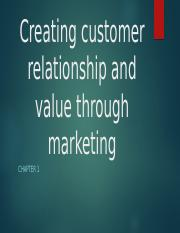 Chapter1-Creating-Customer-Relationship-and-Value-Through-Marketing.pptx