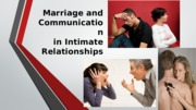 10 - Marriage and Communication in Intimate Relationsips