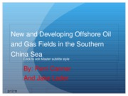 Presentation- New and Developing Offshore Oil and Gas Fields in the Southern China Sea