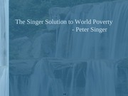 the singer solution to world poverty by peter singer rhetorical analysis essay The essay the singer solution to world poverty solution to world poverty, by peter singer analysis of this solution for poverty alleviation.