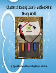 Chapter 12- Closing Case 1 - Mobile CRM at Disney World.pptx