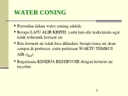 Kuliah 11 Water Coning-Edit