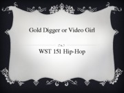 Gold Digger or Video Girl