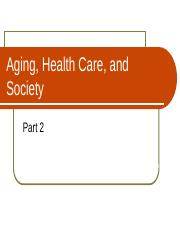 Aging, Health Care & Society, part 2 (1)