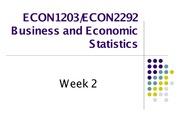 week 2 lslides econ1203 econ2292 business and economic statistics