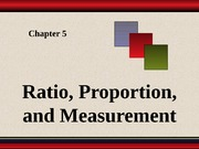 Chapter 5 - Ratio, Proportion, and Measurement