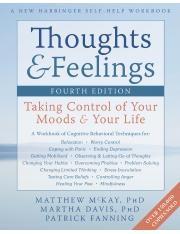 Matthew McKay PhD, Martha Davis PhD, Patrick Fanning Thoughts and Feelings Taking Control of Your Mo