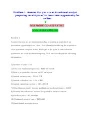 Problem 1 Assume that you are an investment analyst preparing an analysis of an investment opportuni