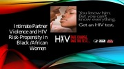 Intimate Partner Violence and HIV Risk-Propensity in   Black