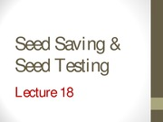 Lecture 18 - Seed saving and seed testing