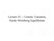 Lecture IV - Hardy-Weinberg