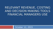 Relevant Revenue, Costing and Decision Making Tools