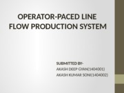 operator paced line flow production system - Roll no 1&2