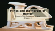 Chapter 4- Minos and the Heroes of Homer
