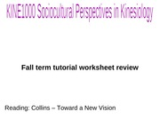 KINE1000 TUTORIAL WORKSHEET REVIEW -COLLINS TOWARD NEW VISION FALL TERM 2014