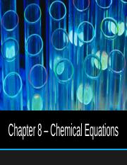 Chapter 8 - Chemical Equations