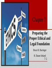 CHAPTER 7 PREPARING THE PROPER ETHICAL AND LEGAL FOUNDATION.ppt