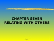 Chapter 7-RELATING WITH OTHERS